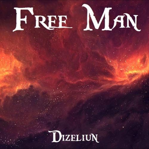 【Dizeliun】- Free Man