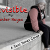Invisible by Hunter Hayes (Dani Jones Cover)