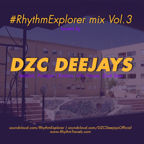 #RhythmExplorer Mix Vol.3 DZC Deejays #Kuduro #AfroHouse #ZoukBass
