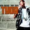 TYGA-COCONUT JUICE (VOVA BAGGAGE TWRK REMIX)