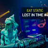 """Eat Static """"Lost In Time #4"""" 20/07/2014"""