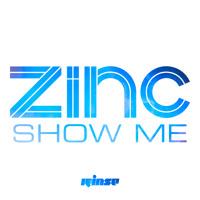 Zinc - Show Me - KiNK 'Vocal' Remix