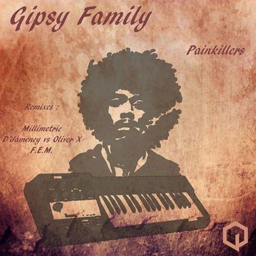 GIPSY FAMILY - Painkillers (D'Jamency Vs Oliver X Remix)/// Qubiq Platinium Series 003 - FR/snippet