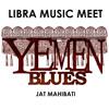 Yemen Blues - Jat Mahibati (Libra Music Revive Mix)