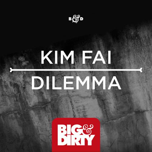 Kim Fai - Dilemma (Original Mix) [OUT NOW]