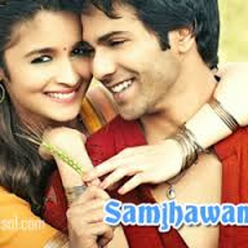 Samjhawan - Humpty Sharma Ki Dulhania - Anvesh's Remix D/L In Description