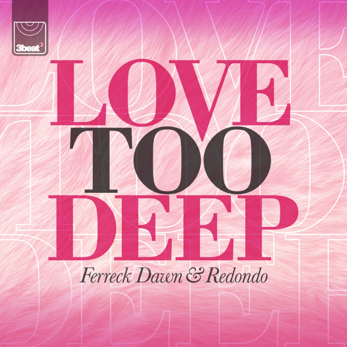 Ferreck Dawn & Redondo - Love Too Deep (Cahill Radio Edit)