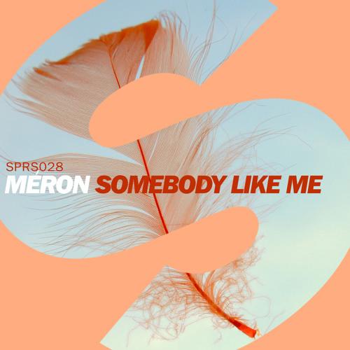 Méron - Somebody Like Me (Available July 14)