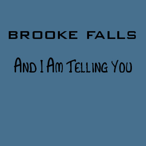 """13 yrs. old """"And I Am Telling You"""" cover by: Brooke Falls"""