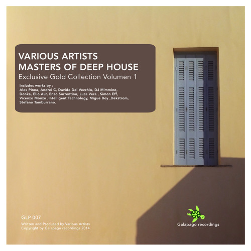 Various Artists - Masters of Deep House (Exclusive Gold Collection Vol1) [Galapago Recordings]