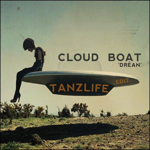Cloud Boat - Dréan (Tanzlife edit)
