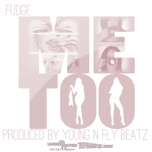 Me Too (Prod. By Young N Fly Beatz)