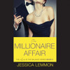 Download The Millionaire Affair by Jessica Lemmon, Read by Kevin Stillwell - Audiobook Excerpt Mp3