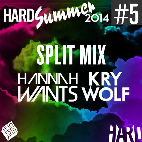 HARD Summer 2014 Mixtape #5: Hannah Wants & Kry Wolf Split Mix