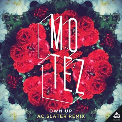 "Motez ""Own Up"" (AC Slater Remix)"