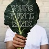 Collard Greens (Young Elenor Remix)