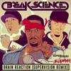 Break Science - Brain Reaction Ft. Redman And Lettuce (SuperVision Remix) [Thissongissick Premiere]