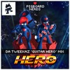 Pegboard Nerds - Hero ft. Elizaveta (Da Tweekaz 'Guitar Hero' Mix)