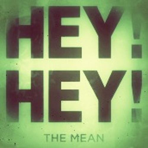 The Mean - Hey! Hey! (Stro Elliot Mix)