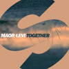 MAOR LEVI - TOGETHER [SPRS/SPINNIN RECORDS]