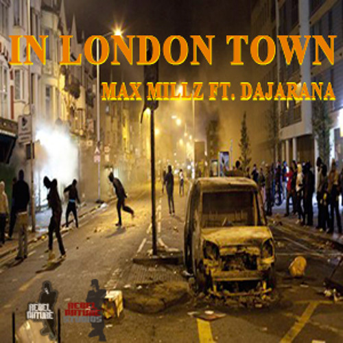 MAX MILLZ FT. DAJARANA - IN LONDON TOWN