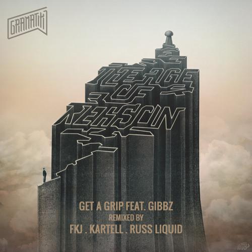 Get A Grip Feat. Gibbz (Russ Liquid Remix)