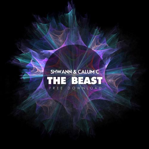 Shwann & Calum C - The Beast (Original Mix) *Supported by Blasterjaxx*