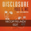 Disclosure - You & Me (Flume Remix) (Viktor Reunov Edit)