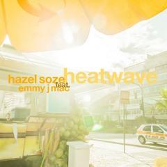 """Hazel Söze Feat Emmy J Mac - """"Heatwave"""""""