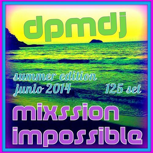 dpmdj @ Mixssion Impossible (125 Set) Junio 2014