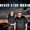 """""""Never Stop Movin"""" Crazy  J from I.C.Y.U.H8te Records / Naomi G Promotions/Hustle Town Gang West Texas"""