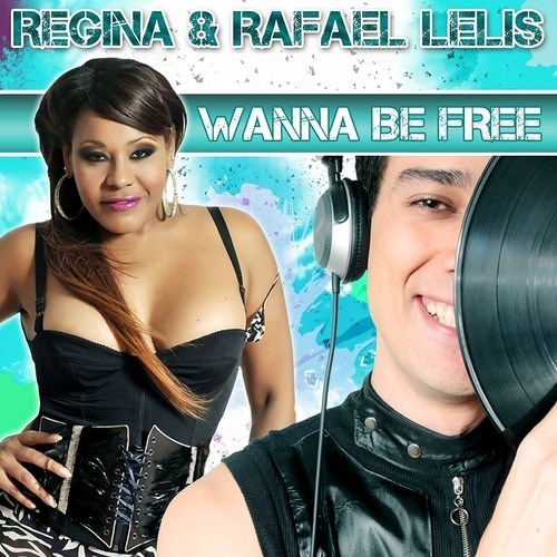 Regina & Rafael Lelis - Wanna Be Free (Honney Remix) Free Download