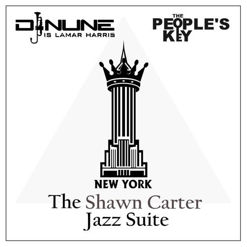 DJ Nune is Lamar Harris & The People's Key present: The Shawn Carter Jazz Suite
