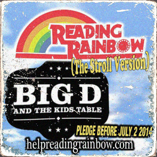 Reading Rainbow (Stroll Version) -Big D and The Kids Table