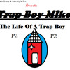2.Trap Boy Mike-Type Of Love