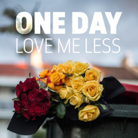 One Day Love Me Less Artwork