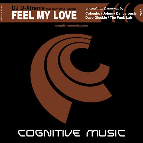 DJ D-Xtreme feat. Katharina Santana - Feel My Love (Original Mix) - OUT NOW!