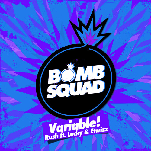 Variable! - Rush feat. Lucky & Etwizz (Original Mix) [Bomb Squad] **OUT NOW**