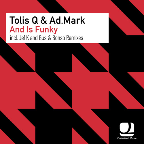 Tolis Q & Ad.Mark - And Is Funky EP