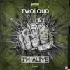 Twoloud - Im Alive (Original Mix) //Exclusive