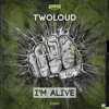 Twoloud - Im Alive (Original Mix) //Exclusive
