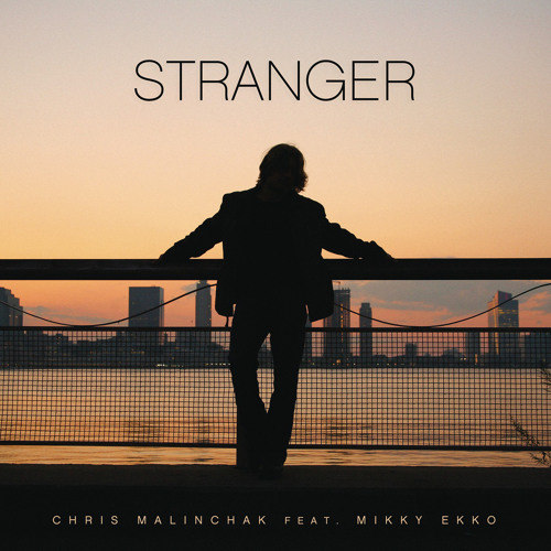 Chris Malinchak - Stranger feat. Mikky Ekko (Blonde Remix)