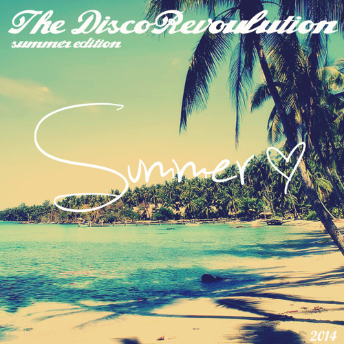 The Disco Revolution  Summer  Edition (July'14)