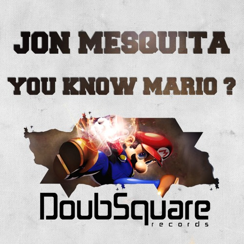 Jon Mesquita - You Know Mario ? (Original Mix)