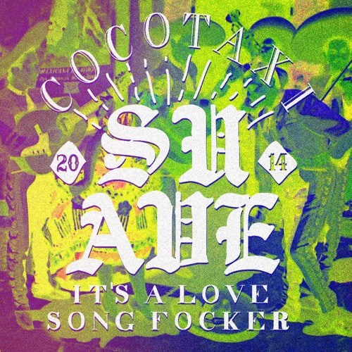 Cocotaxi - Suave (It's A Love Song, Focker)