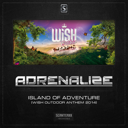Adrenalize - Island of Adventure (Wish Outdoor Anthem 2014) (#SCAN164 Preview)