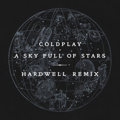 Coldplay - A Sky Full Of Stars (Hardwell Remix)