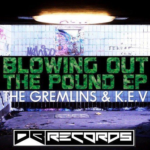 The Gremlins & K.E.V - Blowing out the pound EP OUT NOW