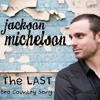 Jackson Michelson - The Last Bro Country Song