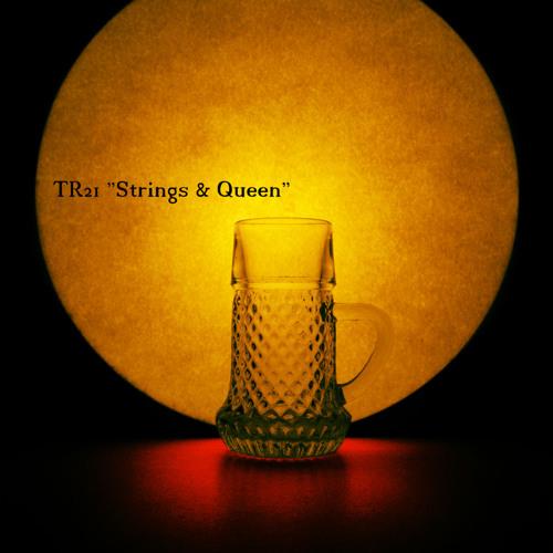 TR21 Strings & Queen